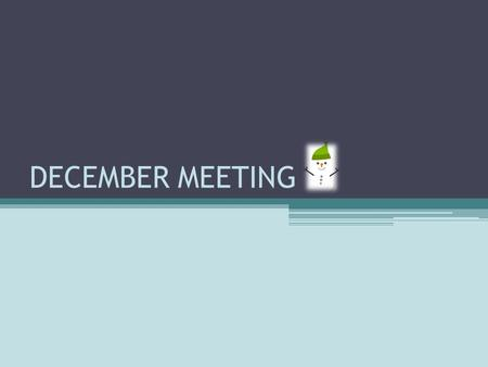 DECEMBER MEETING. Bell Ringing December 6 th Location: Cielo Vista Mall Time: 11am-7pm Wear your shirts We will be meeting by Starbucks for everyone to.