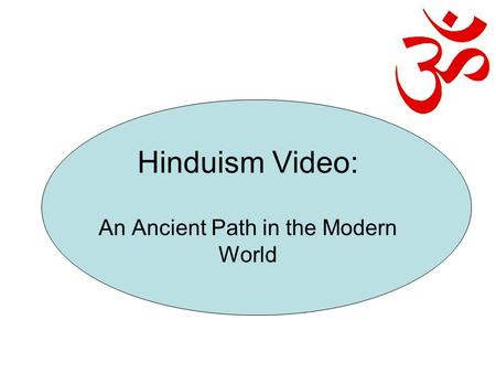 Hinduism Video: An Ancient Path in the Modern World.