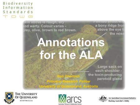 Annotations for the ALA Ron Chernich Principal Research Fellow University of Queensland, Australia.