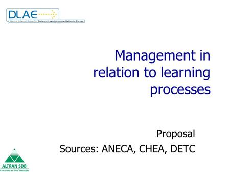 Management in relation to learning processes Proposal Sources: ANECA, CHEA, DETC.