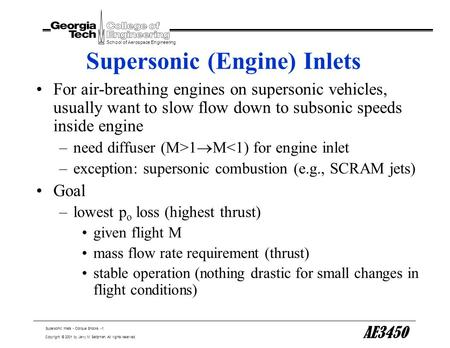 Supersonic Inlets - Oblique Shocks -1 School of Aerospace Engineering Copyright © 2001 by Jerry M. Seitzman. All rights reserved. AE3450 Supersonic (Engine)