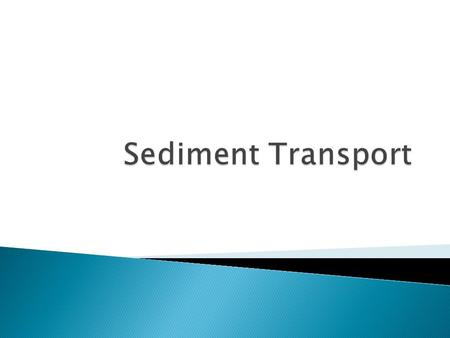  Not all channels are formed in sediment and not all rivers transport sediment. Some have been carved into bedrock, usually in headwater reaches of streams.