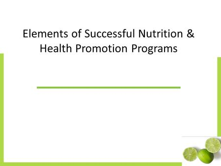 Elements of Successful Nutrition & Health Promotion Programs.