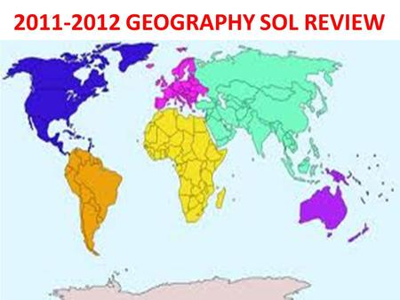 2011-2012 GEOGRAPHY SOL REVIEW. 1.____________________the study of the Earth and its features and of the distribution of life on the earth, including.