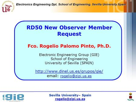 Electronics Engineering Dpt. School of Engineering. Sevilla University.Spain Sevilla University– Spain RD50 New Observer Member Request.