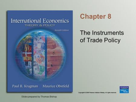 Slides prepared by Thomas Bishop Chapter 8 The Instruments of Trade Policy.
