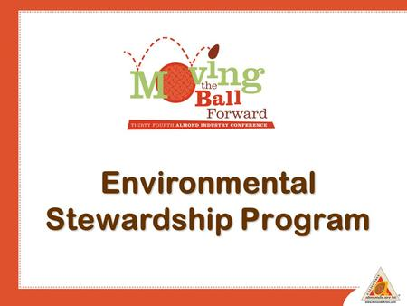 Environmental Stewardship Program. Objectives Keep growers informed Promote the industry's environmental stewardship efforts Advance efforts in sustainability.