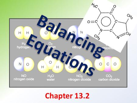 Chapter 13.2. Standards: GLE 0807.9.4 – Distinguish among elements, compounds, and mixtures. GLE 0807.9.9 – Explain the law of conservation of mass GLE.