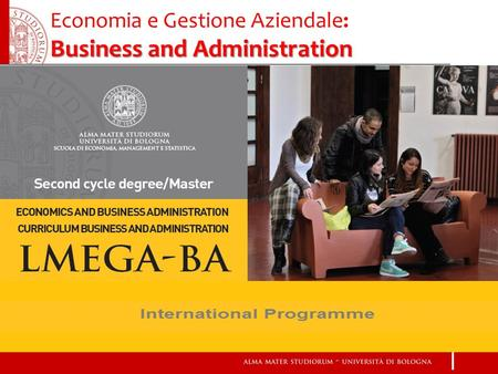 Business and Administration Economia e Gestione Aziendale: Business and Administration.