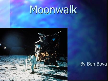 Moonwalk By Ben Bova.