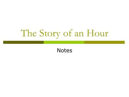 The Story of an Hour Notes.  Mrs. Mallard has heart trouble  Her husband has died and her sister, Josephine tells her. She tries to break the news to.