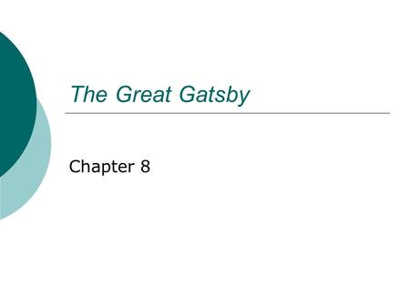 "The Great Gatsby Chapter 8. After the accident  ""Nothing happened,"" he said wanly. ""I waited, and about four o-clock she came to the window and stood."