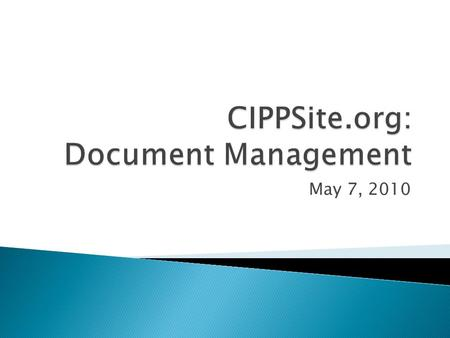 May 7, 2010. We manage documents and their changes with versioning and check out/check in procedures.