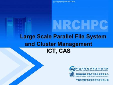 Large Scale Parallel File System and Cluster Management ICT, CAS.