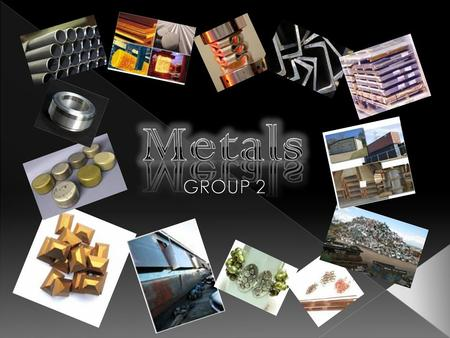 Metals are opaque, lustrous elements that are good conductors of heat and electricity. Most metals are malleable and ductile and are, in general, denser.