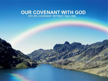 OUR COVENANT WITH GOD CFC SFL COVENANT RETREAT TALK ONE.