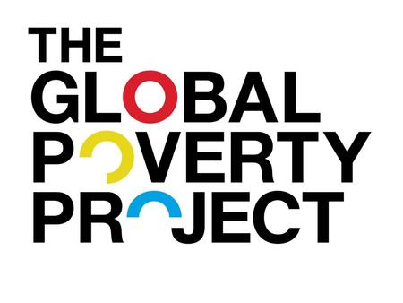What is the Global Poverty Project Global poverty project is a international organisation. Its vision is to have a World without extreme poverty by 2030.