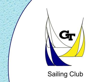 Sailing Club. Welcome Introduction of Instructors Darin Yawn- 'Pablo' US Sailing Level 1 Small Boat Instructor- 7 years, 9 years teaching Graduated Tech.