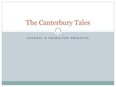 GENERAL & CHARACTER PROLOGUE The Canterbury Tales.