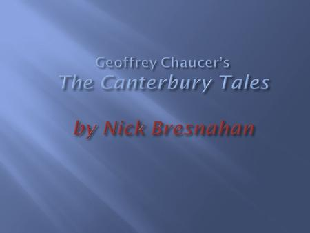 Geoffrey Chaucer's The Canterbury Tales by Nick Bresnahan