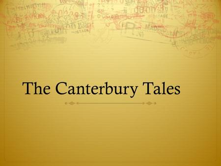 "The Canterbury Tales The Medieval Period The Medieval Period 1066-1485  The Norman Conquest – The End of the Anglo-Saxons  William ""the Conqueror"""