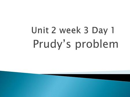 Prudy's problem. Daily Fix-It 1. Those children has a big collection of butter flies 2. Kim collects shells and Maya collects earings have butterflies.,