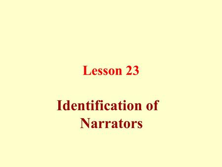 Lesson 23 Identification of Narrators. The science of Hadith criticizes the narrators according to: -Documentation: their names, surnames, nicknames,