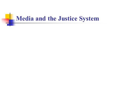 Media and the Justice System. Problem No. 1: The conflict between The 6 th Amendment protections for criminal defendants and The 1 st Amendment rights.