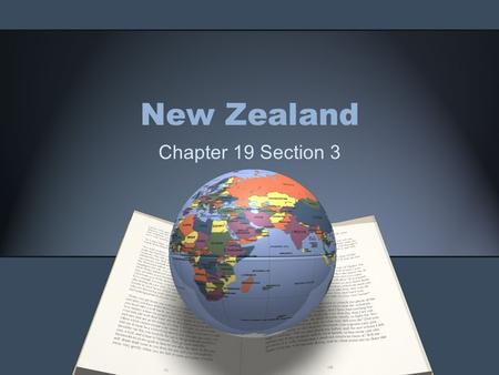 New Zealand Chapter 19 Section 3. Geography Made up of the North and South Islands and is located on the Ring of Fire. 85% of people live in coastal cities.