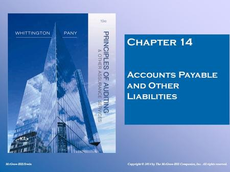 Chapter 14 Accounts Payable and Other Liabilities McGraw-Hill/IrwinCopyright © 2014 by The McGraw-Hill Companies, Inc. All rights reserved.