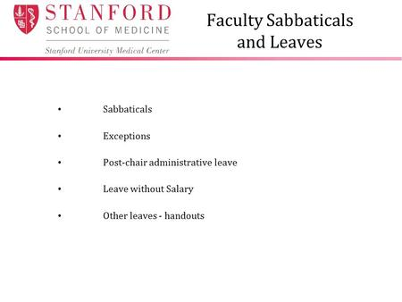 Faculty Sabbaticals and Leaves Sabbaticals Exceptions Post-chair administrative leave Leave without Salary Other leaves - handouts.