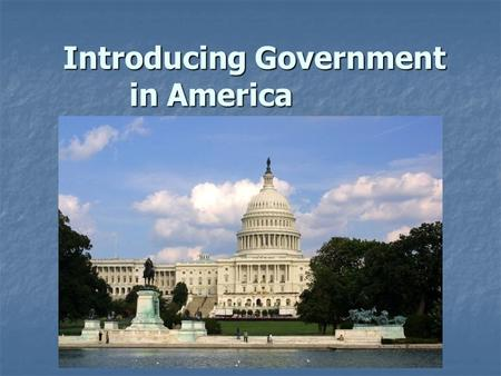 Introducing Government in America Ch. 1. Government institutions and agencies that translate institutions and agencies that translate public will into.