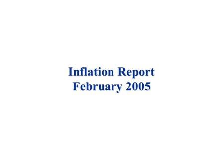 Inflation Report February 2005. Money and asset prices.