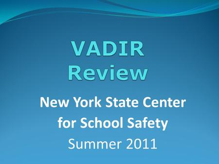 New York State Center for School Safety Summer 2011.
