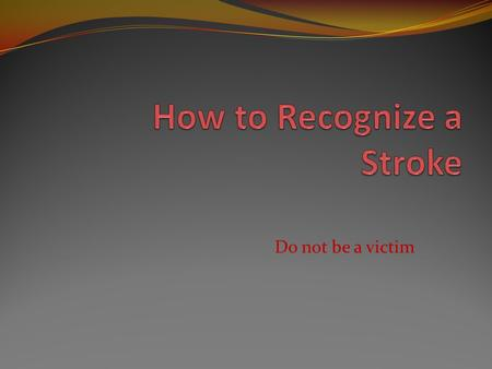 Do not be a victim. Who is at risk? Everyone is at risk but some persons have higher risk than others.
