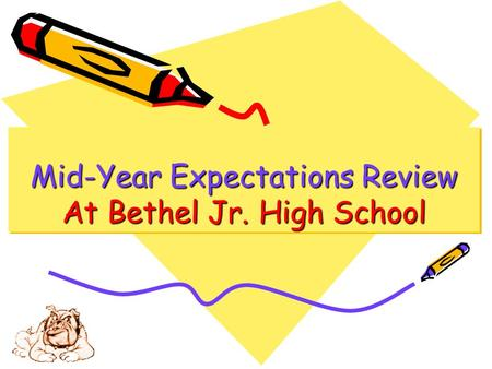 Mid-Year Expectations Review At Bethel Jr. High School.