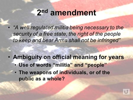 "2 nd amendment ""A well regulated militia being necessary to the security of a free state, the right of the people to keep and bear Arms shall not be infringed"""