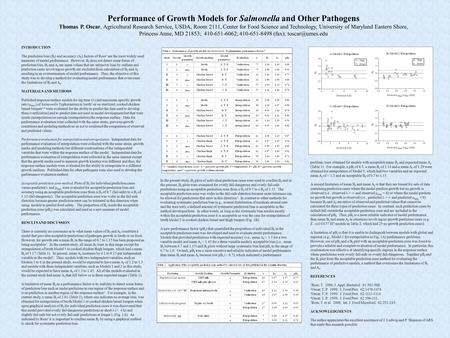 Performance of Growth Models for Salmonella and Other Pathogens Thomas P. Oscar, Agricultural Research Service, USDA, Room 2111, Center for Food Science.