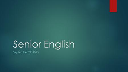 Senior English September 22, 2015. Divide and Conquer!  Still working on Career Cruising?  To the library!!  Finished with Career Cruising?  Stay.