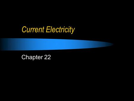Current Electricity Chapter 22. 22.1 Current & Circuits Society has become very dependant upon electricity because of the ease in which electricity is.