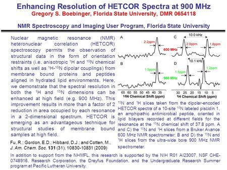 Enhancing Resolution of HETCOR Spectra at 900 MHz Gregory S. Boebinger, Florida State University, DMR 0654118 NMR Spectroscopy and Imaging User Program,