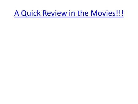 A Quick Review in the Movies!!!