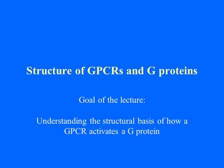 Structure of GPCRs and G proteins