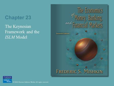 Chapter 23 The Keynesian Framework and the ISLM Model.