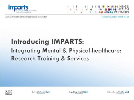 Introducing IMPARTS: Integrating Mental & Physical healthcare: Research Training & Services.