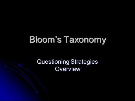 Bloom's Taxonomy Questioning Strategies Overview.
