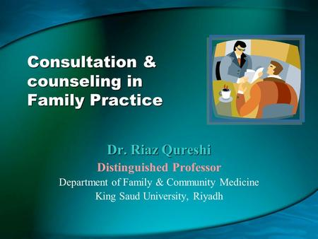 Consultation & counseling in Family Practice