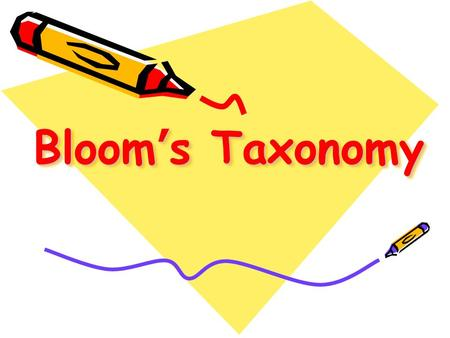Bloom's Taxonomy. What is Bloom's Taxonomy? Classification of thinking organized by levels of complexity –lower to higher order thinking Structure for.