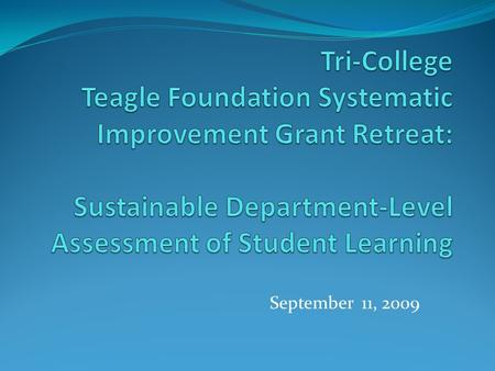 September 11, 2009. Assessment Primer A. Defining the Assessment Loop B. Establishing Departmental-level learning goals and objectives C. Assessment Terminology.