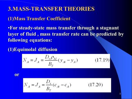 1 3.MASS-TRANSFER THEORIES (1)Mass Transfer Coefficient For steady-state mass transfer through a stagnant layer of fluid, mass transfer rate can be predicted.